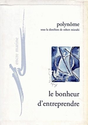 BONHEUR D'ENTREPRENDRE (LE)
