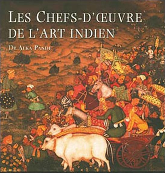 CHEFS-D'OEUVRE DE L'ART INDIEN