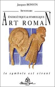 DICTIONNAIRE DE L'ART ROMAN - NVELLE ED.