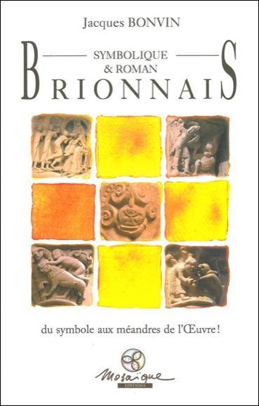 BRIONNAIS SYMBOLIQUE & ROMAN - DU SYMBOLE AUX MEANDRES DE L'OEUVRE !