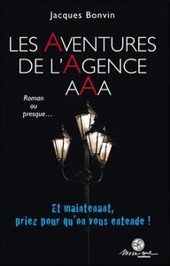 LES AVENTURES DE L'AGENCE AAA - ET MAINTENANT, PRIEZ POUR QU'ON VOUS ENTENDE !