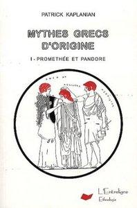 MYTHES GRECS D'ORIGINE VOLUME 1