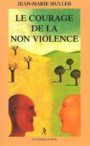 COURAGE DE LA NON VIOLENCE (LE)