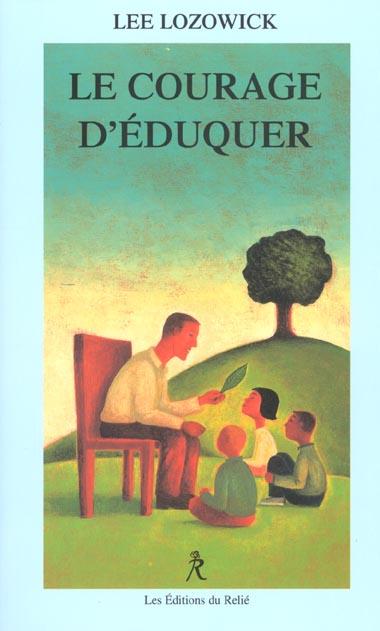 COURAGE D'EDUQUER (LE)