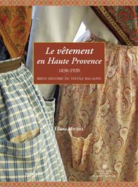 LE VETEMENT EN HAUTE PROVENCE : 1830-1920