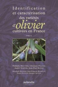 IDENTIFICATION ET CARACTERISATION DES VARIETES D OLIVIERS CULTIVEES EN FRANCE. TOME 2