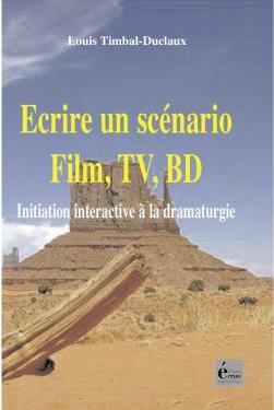 ECRIRE UN SCENARIO : FILM, TV, BD
