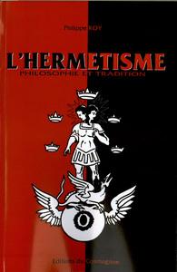 HERMETISME (L') PHILOSOPHIE ET TRADITION