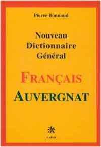 NOUVEAU DICTIONNAIRE GENERAL FRANCAIS-AUVERGNAT