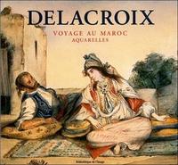 DELACROIX. VOYAGE AU MAROC. AQUARELLES