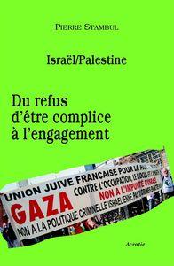 ISRAEL / PALESTINE : DU REFUS D'ETRE COMPLICE A L'ENGAGEMENT