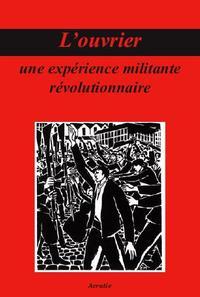 L'OUVRIER, UNE EXPERIENCE MILITANTE REVOLUTIONNAIRE