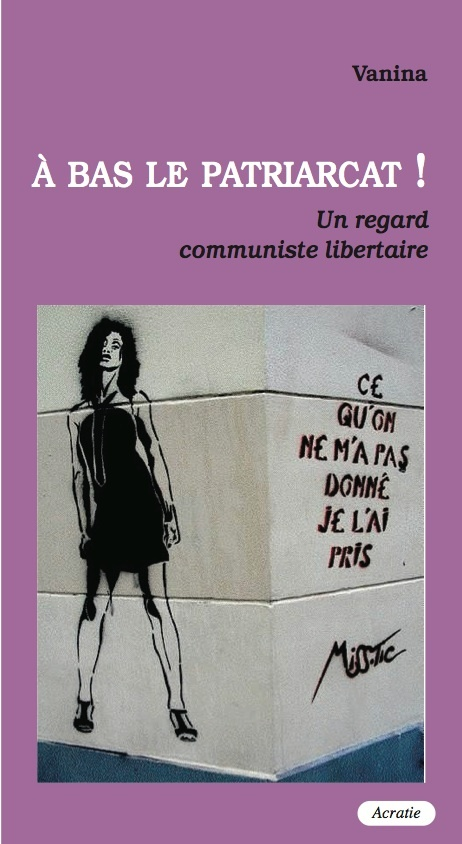 A BAS LE PATRIARCAT ! - UN POINT DE VUE COMMUNISTE LIBERTAIRE