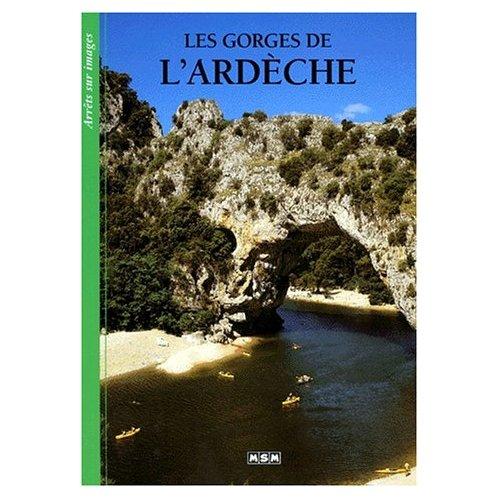 LES GORGES DE L'ARDECHE-ARRETS/IMAGES