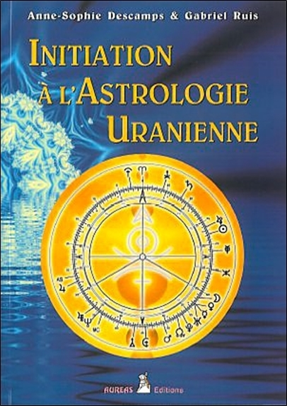 INITIATION A L'ASTROLOGIE URANIENNE