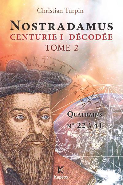NOSTRADAMUS, CENTURIE I  DECODEE - T2 : QUATRAINS N  22 A 41