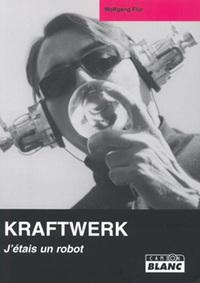 KRAFTWERK J'ETAIS UN ROBOT