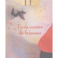 TROIS CONTES DE FRISSONS