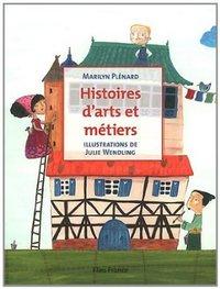 HISTOIRES D'ARTS ET METIERS