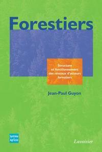FORESTIERS STRUCTURE ET FONCTIONNEMENT DES RESEAUX D'ACTEURS FORESTIERS