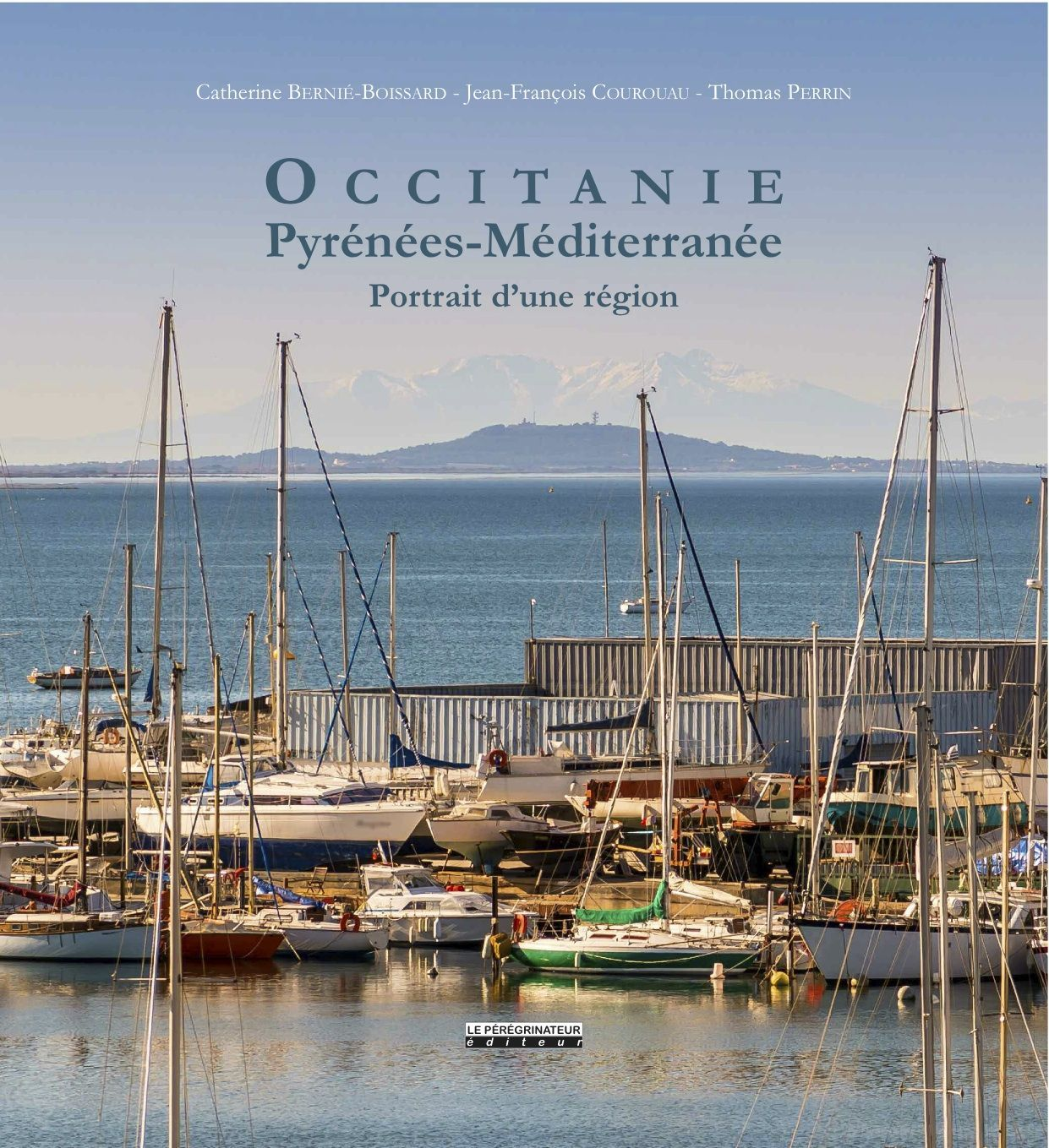 OCCITANIE, PYRENEES - MEDITERRANNEE - PORTRAIT D'UNE REGION
