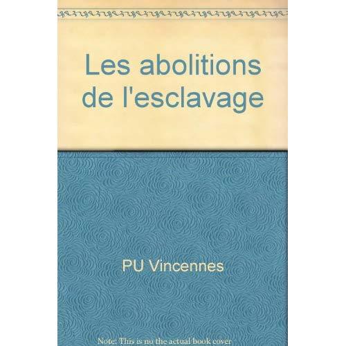 ABOLITIONS DE L ESCLAVAGE (LES) DE L F SONTHOAX A V SCHOELCHER