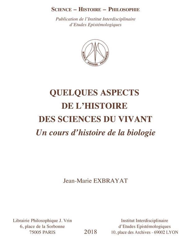 QUELQUES ASPECTS DE L'HISTOIRE DES SCIENCES DU VIVANT