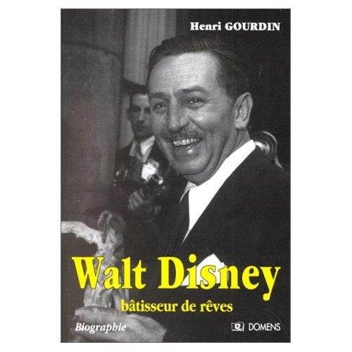 WALT DISNEY, BATISSEUR DE REVES