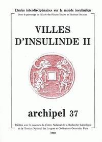 ARCHIPEL, N  37/1989. VILLES D'INSULINDE. TOME II