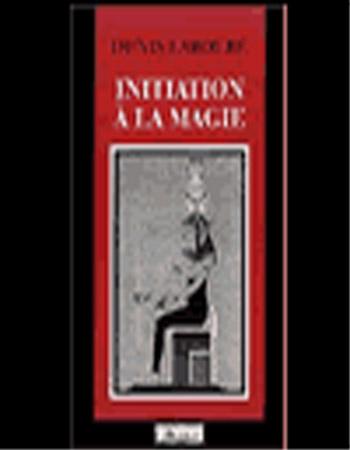 INITIATION A LA MAGIE