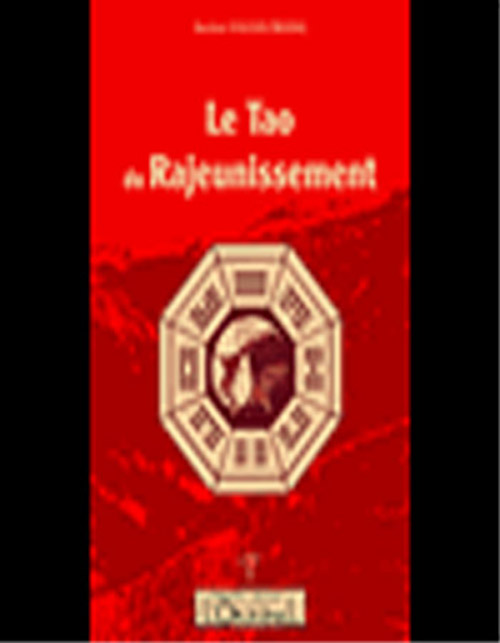 TAO DU RAJEUNISSEMENT (LE)