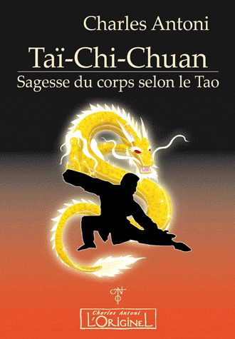 TAI CHI CHUAN, SAGESSE DU CORPS SELON LE TAO