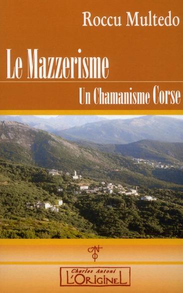 MAZZERISME (LE) : UN CHAMANISME CORSE