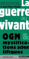 LA GUERRE AU VIVANT-OGM - OGM ET MYSTIFICATIONS SCIENTIFIQUES