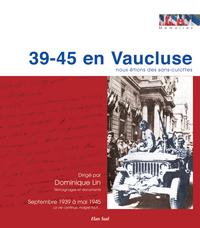 39-45 EN VAUCLUSE, NOUS ETIONS DES SANS-CULOTTES