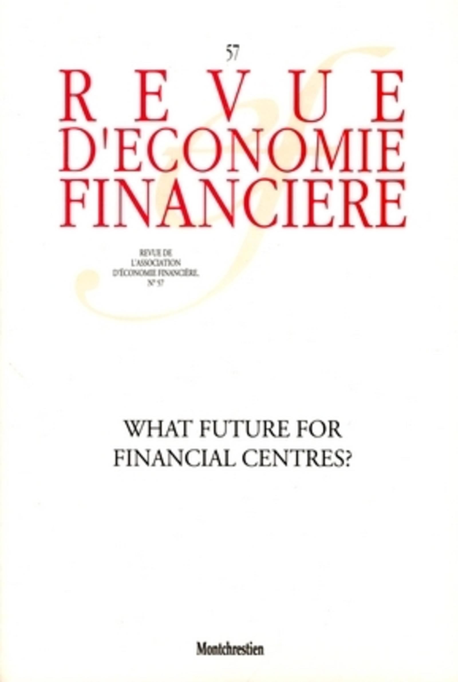 WHAT FUTURE FOR FINANCIAL CENTRES ? NO57 - N  57