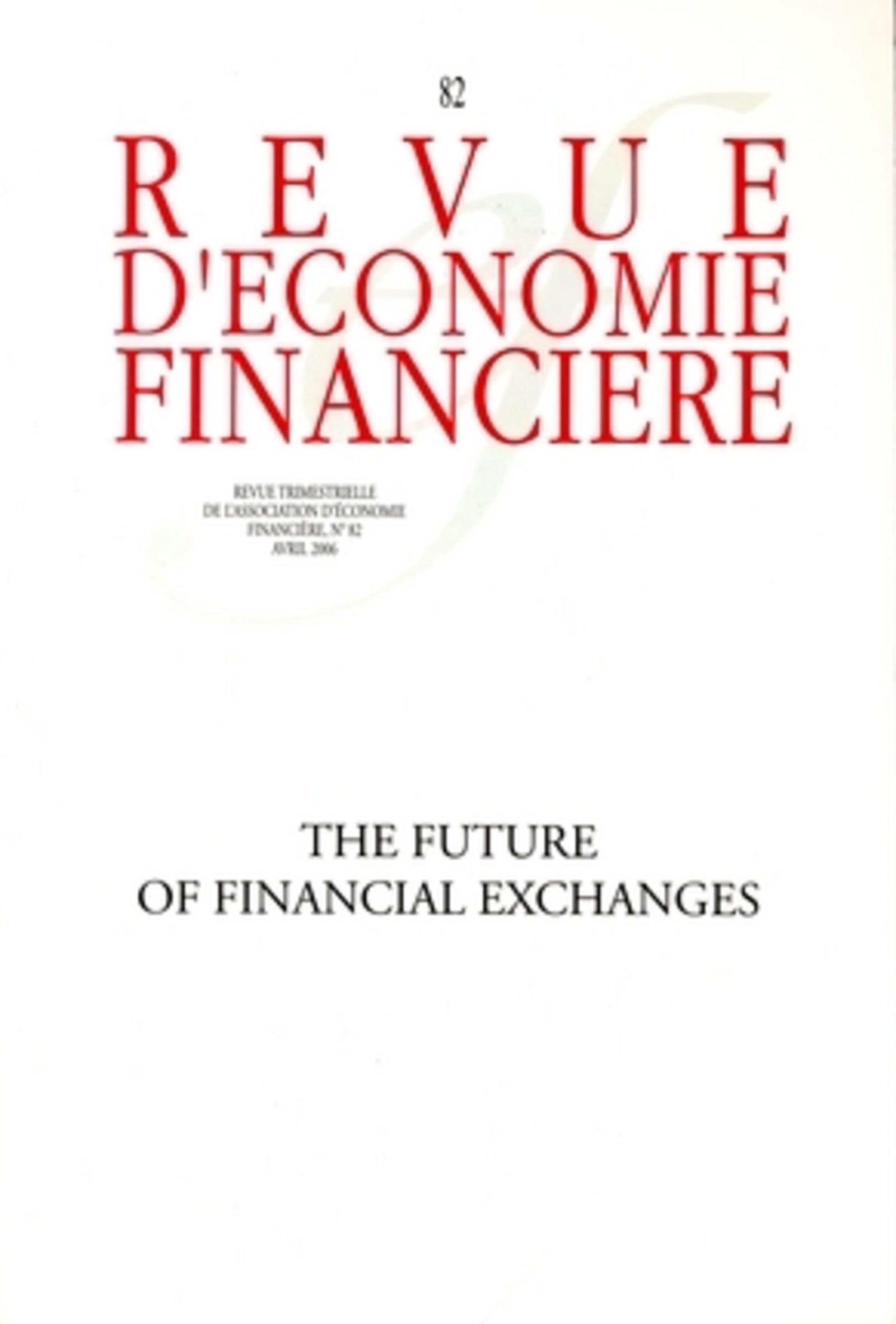 THE FUTURE OF FINANCIAL EXCHANGES NO 82 - AVRIL 2006