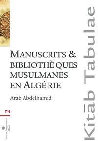 MANUSCRITS ET BIBLIOTHEQUES MUSULMANES EN ALGERIE
