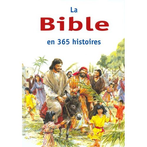 BIBLE EN 365 HISTOIRES (LA)