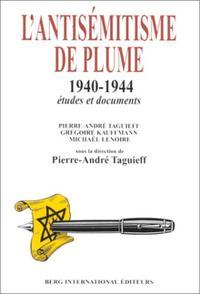 L ANTISEMITISME DE PLUME  1940 1944  ETUDES ET DOCUMENTS