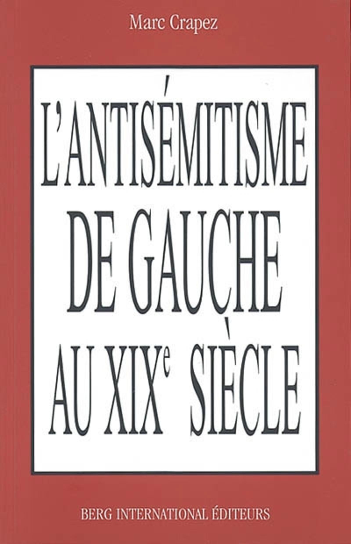 L ANTISEMITISME DE GAUCHE AU XIXEME SIECLE