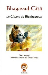 BHAGAVAD-GITA. LE CHANT DU BIENHEUREUX