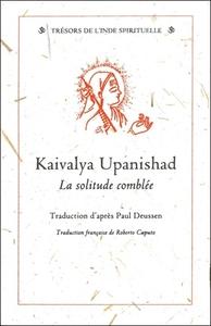KAIVALYA UPANISHAD - LA SOLITUDE COMBLEE
