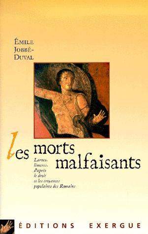 MORTS MALFAISANTS (LES)