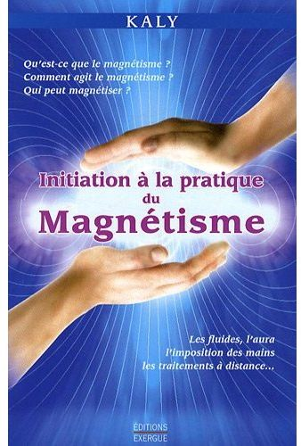 INITIATION A LA PRATIQUE DU MAGNETISME