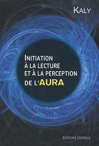 INITIATION A LA LECTURE ET PERCEPTION DE L'AURA