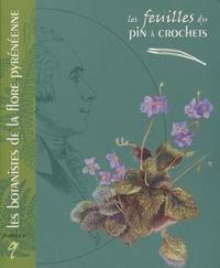 LES FEUILLES DU PIN A CROCHETS N 9 LES BOTANISTES DE LA FLORE PYRENEENNE
