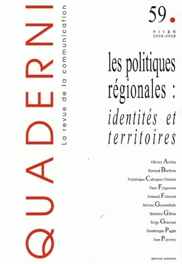 QUADERNI, N  59/HIVER 2005-2006. LES POLITIQUES REGIONALES : IDENTITE S ET TERRITOIRES