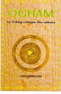 OGHAM. YI-KING CELTIQUE DES ARBRES