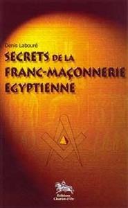 SECRETS DE LA FRANC-MACONNERIE EGYPTIENNE